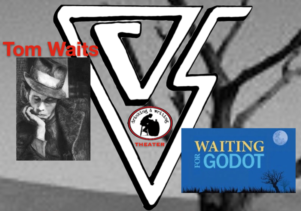 Tom Waits Vs Waiting For Godot The Drinking Writing Theater